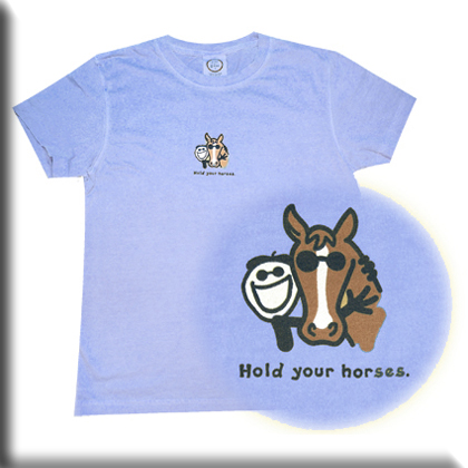 Life Is Good Womens T Shirt ~ Hold Your Horses
